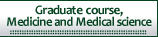 Graduate course, Medicine and Medical science